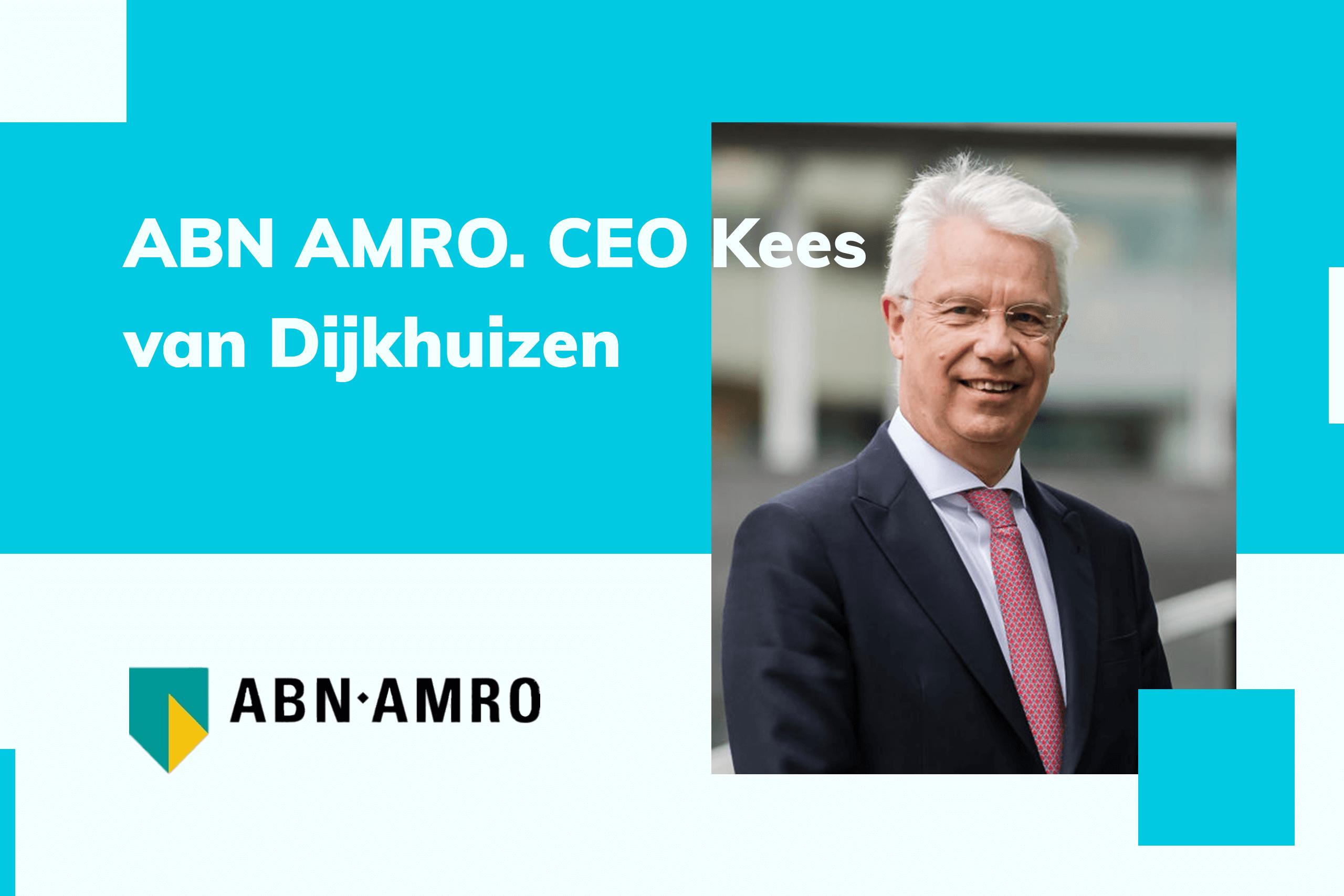 ABN AMRO. CEO Kees van Dijkhuizen