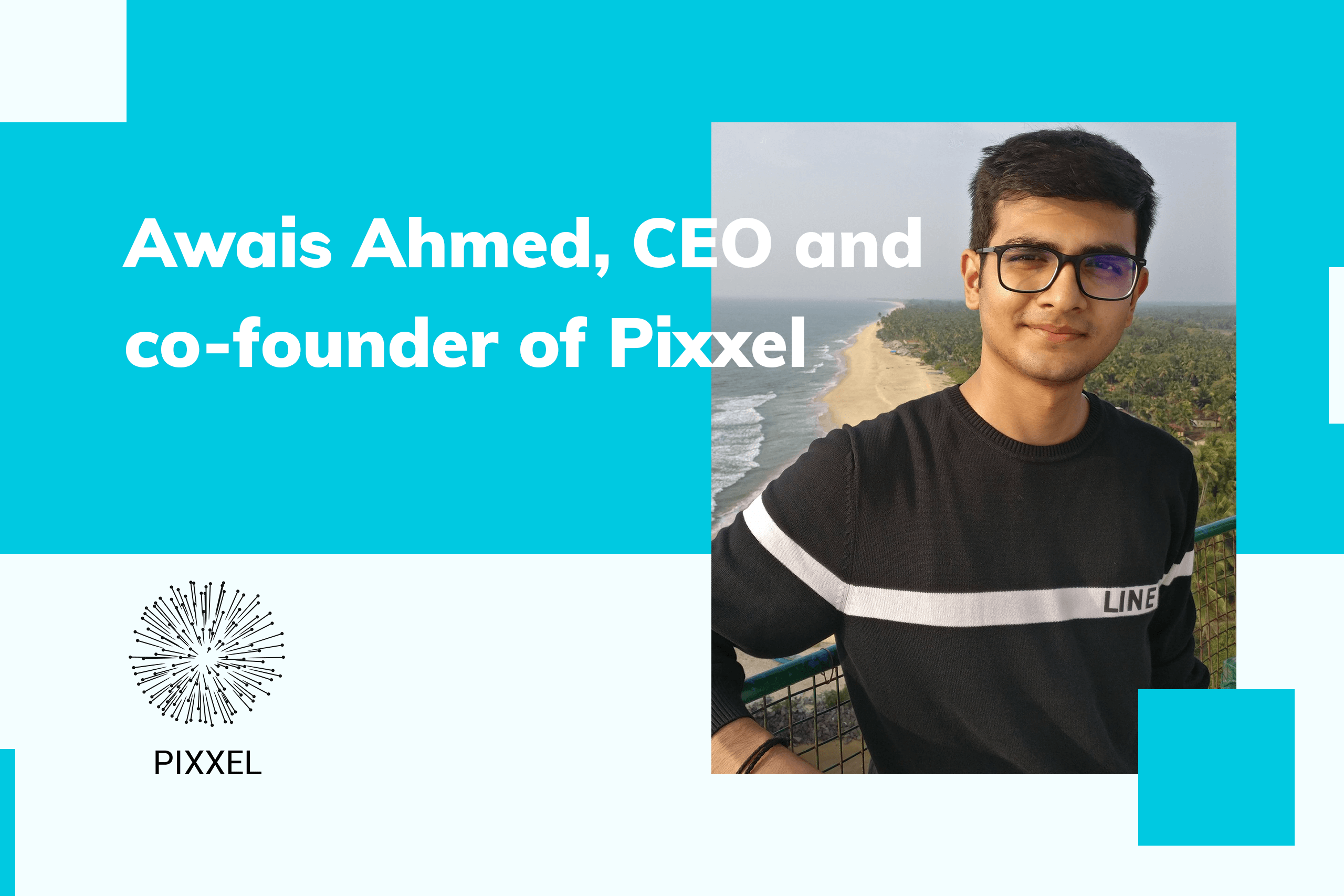 Awais Ahmed, CEO and co-founder of Pixxel