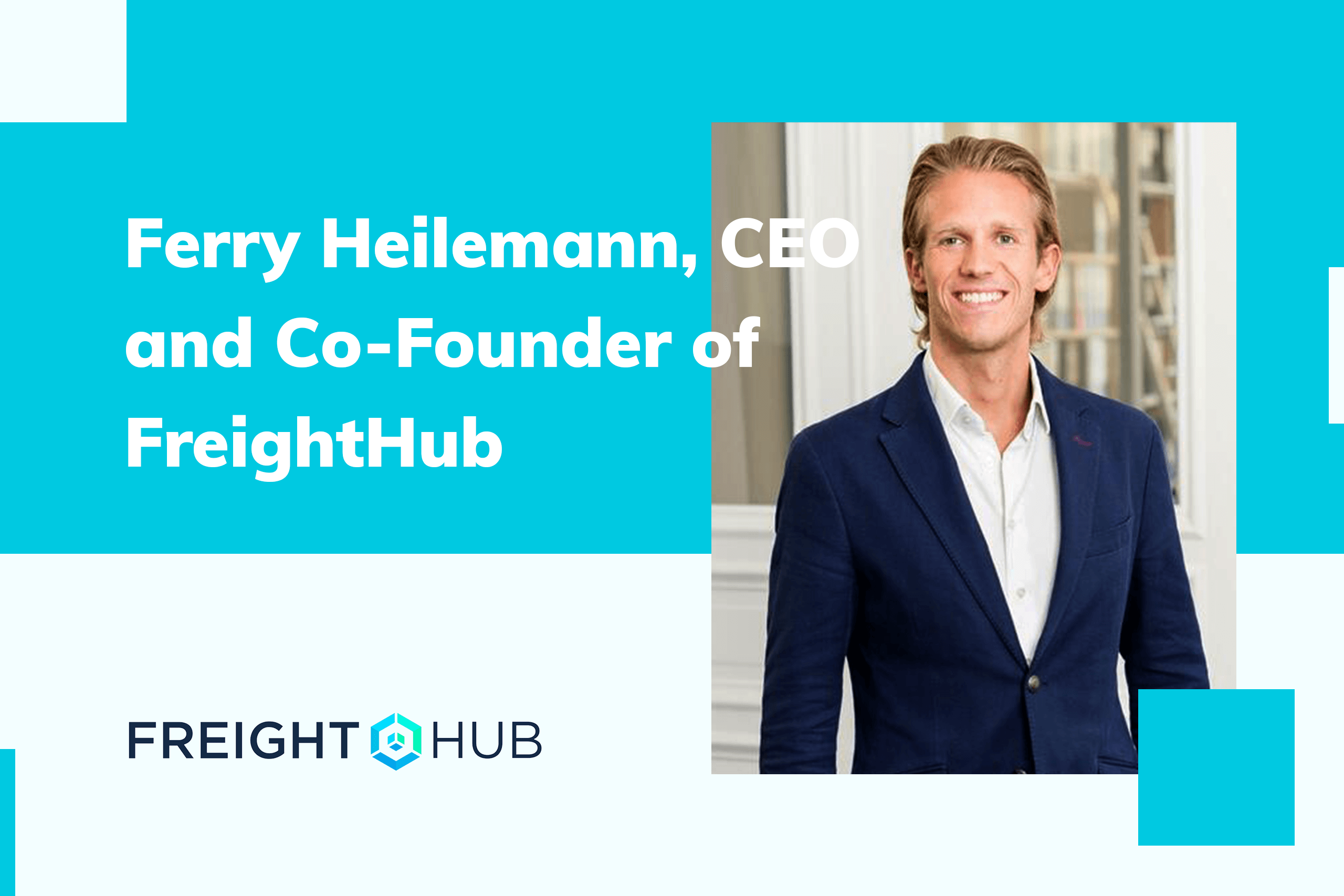 Ferry Heilemann, CEO and Co-Founder of FreightHub
