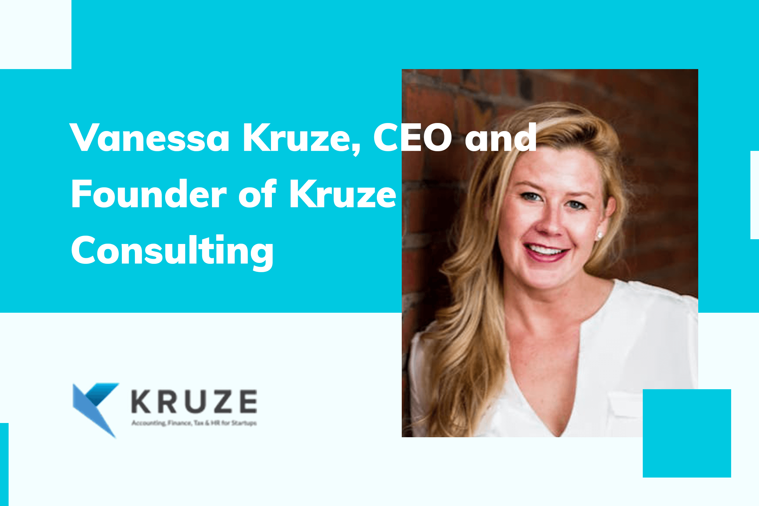 Vanessa Kruze, CEO and Founder of Kruze Consulting