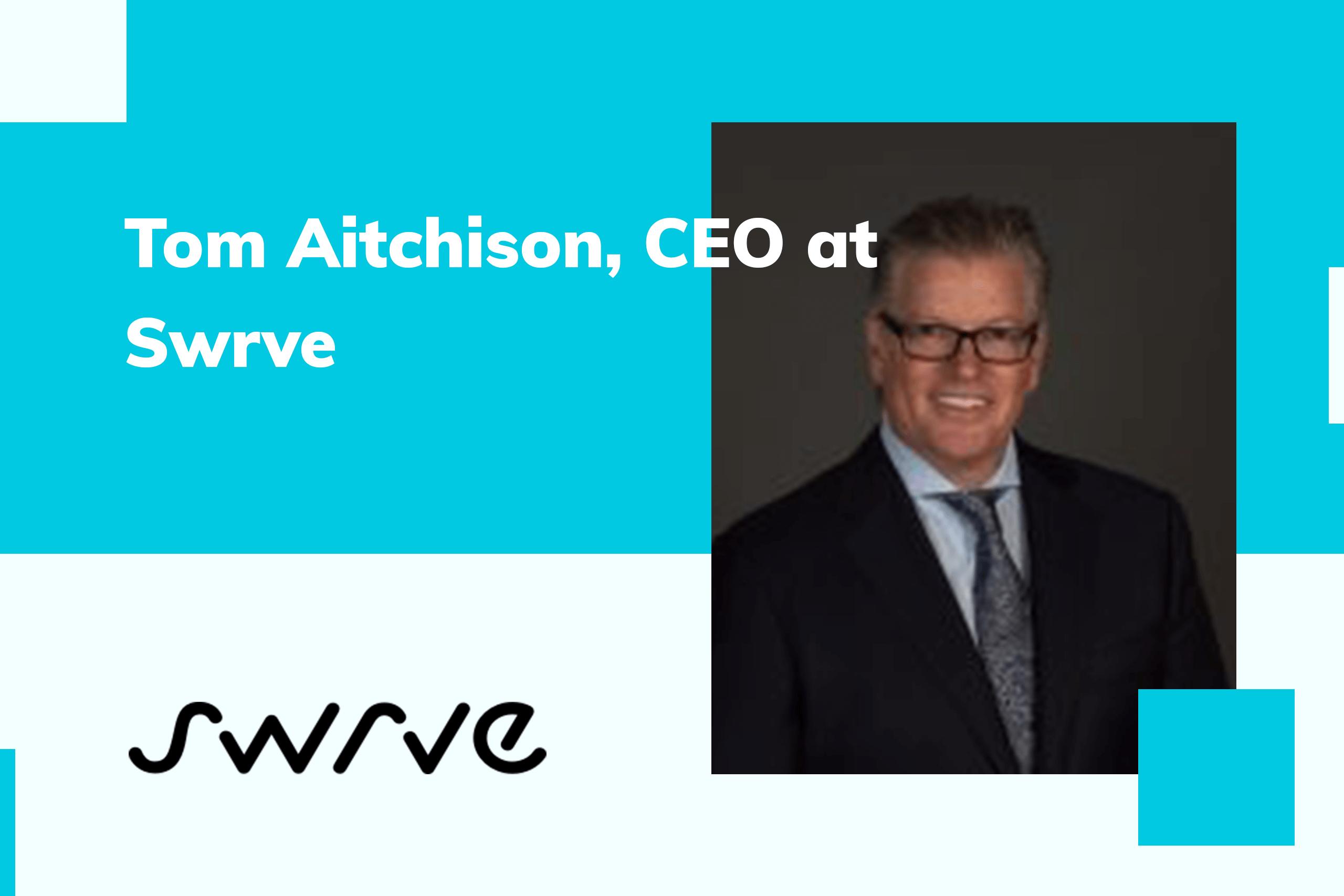 Tom Aitchison, CEO at Swrve